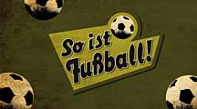 So ist Fußball